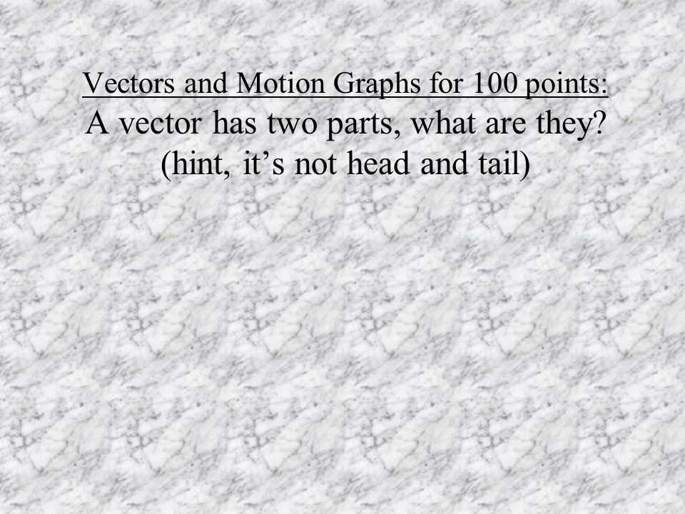 Midterm Jeopardy Motion Vectors and Motion Graphs  - ppt download