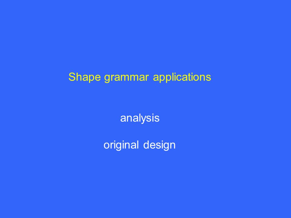 Shape grammar applications analysis original design