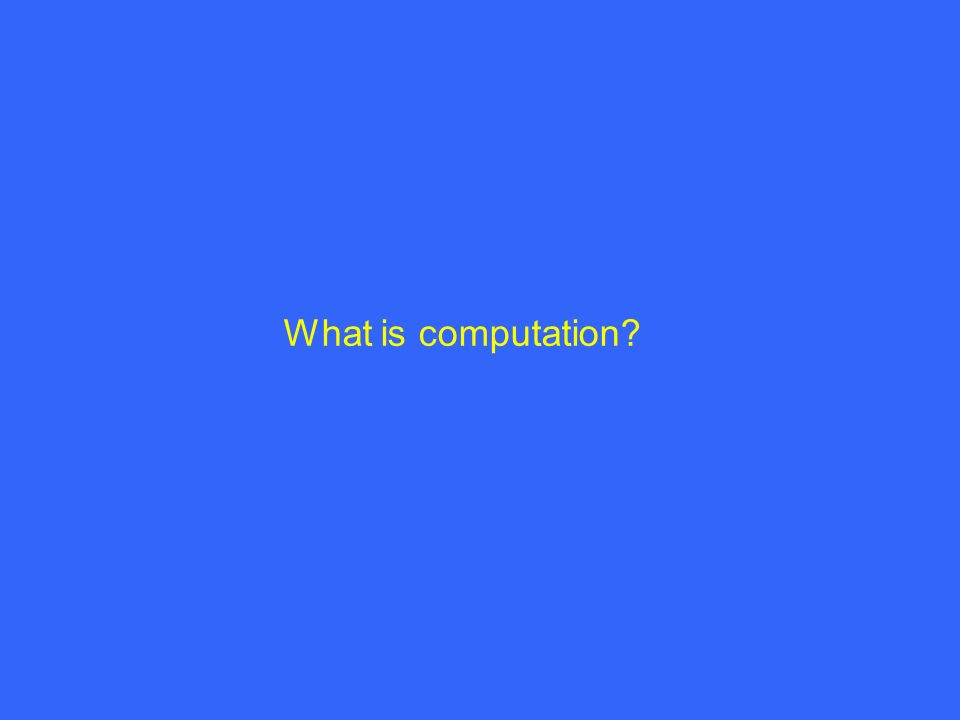 What is computation