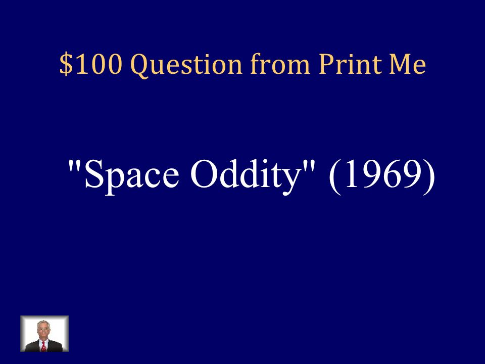 Jeopardy Print Me Which loop? Call Me Name Me My Mistake Q