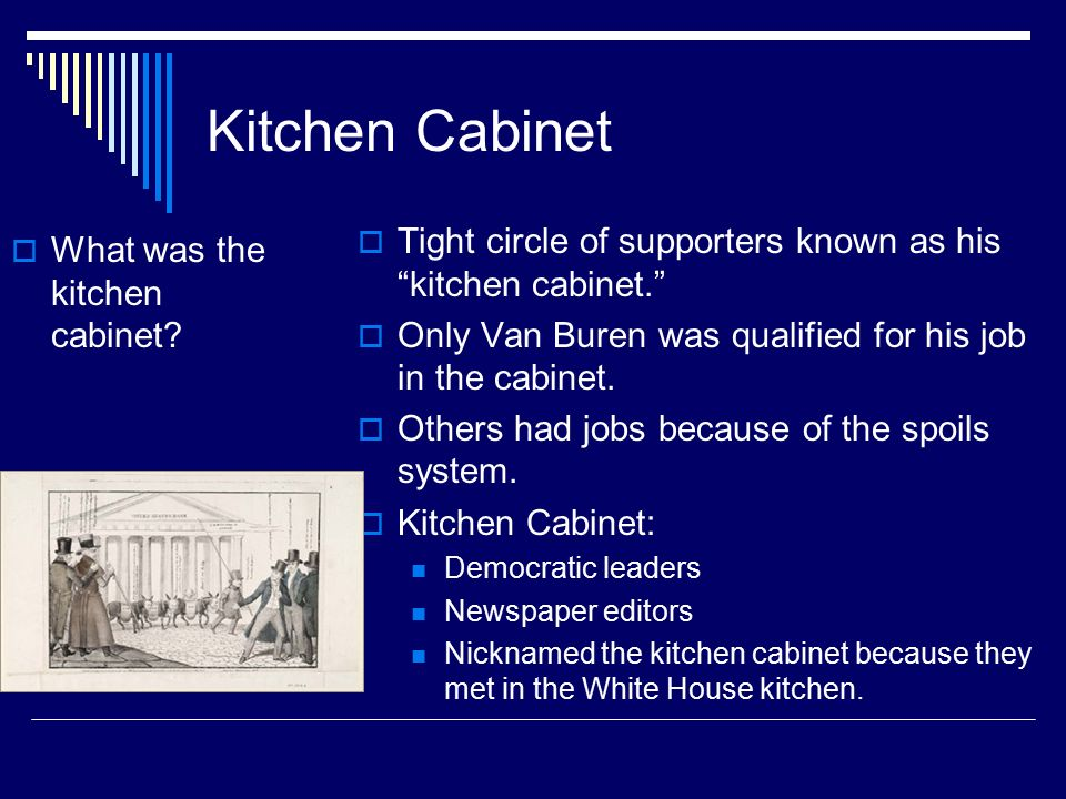 President Andrew Jackson How Did He Change The Presidency And Help - What was the kitchen cabinet
