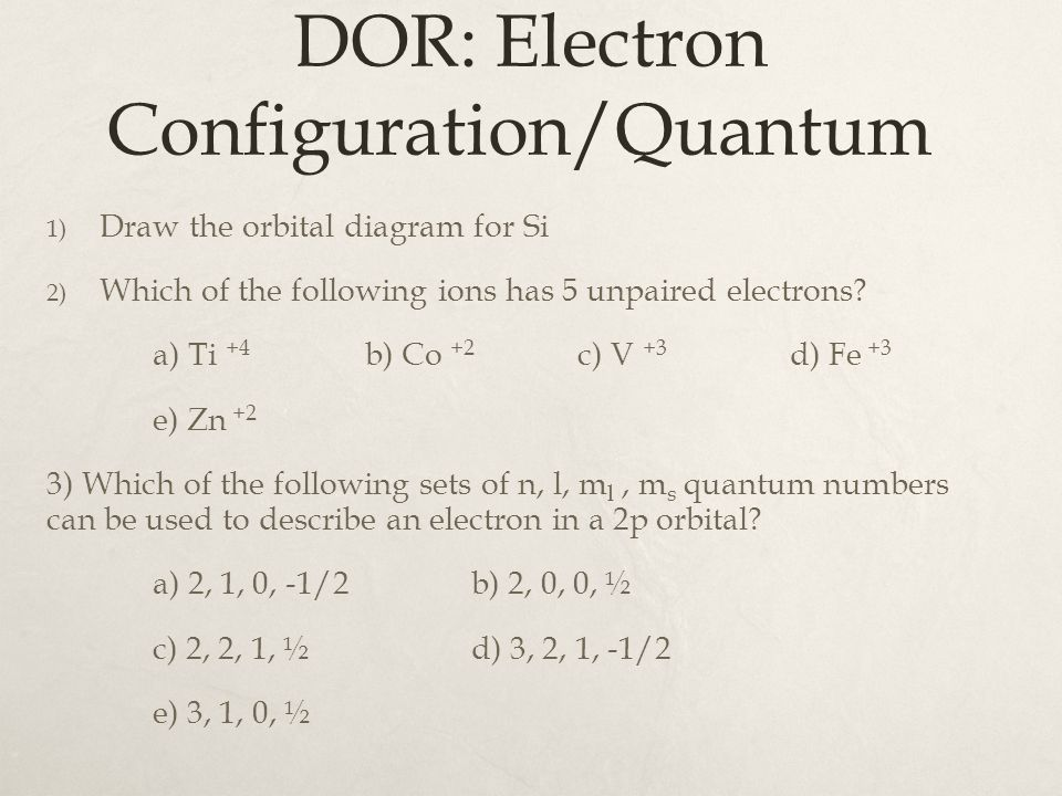 Dor electron configurationquantum 1 draw the orbital diagram for dor electron configurationquantum 1 draw the orbital diagram for si 2 ccuart Gallery