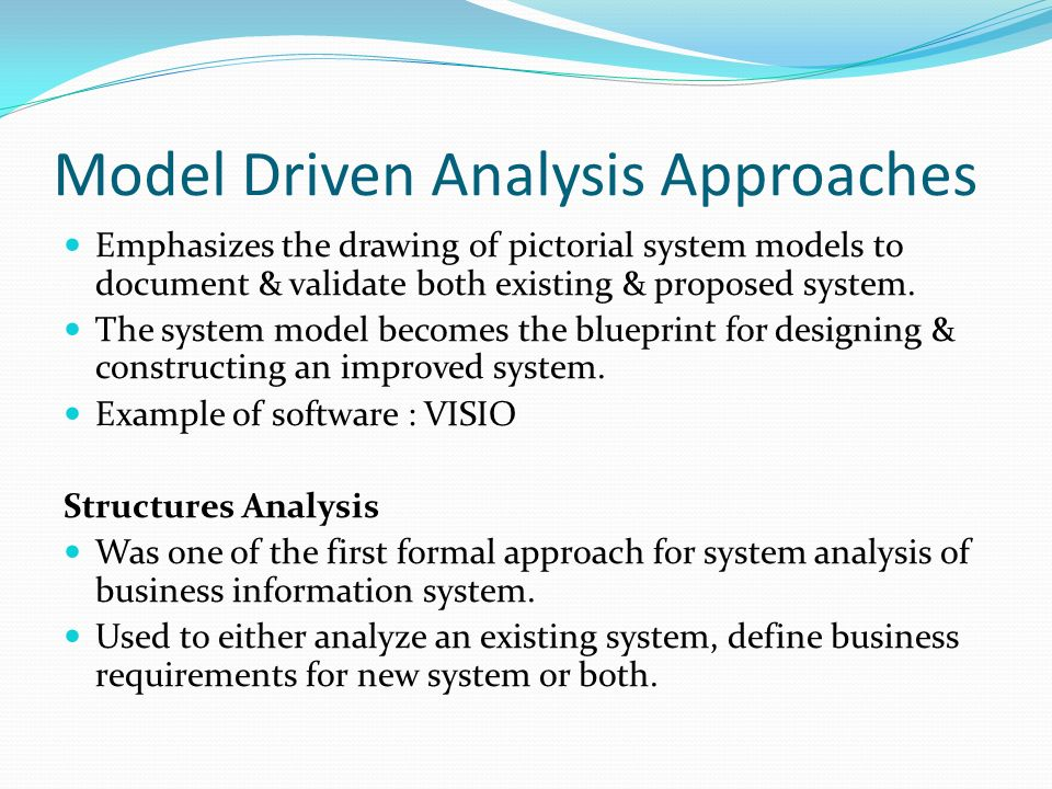 Analysis phase of business system development methodology ppt model driven analysis approaches emphasizes the drawing of pictorial system models to document validate both malvernweather Images