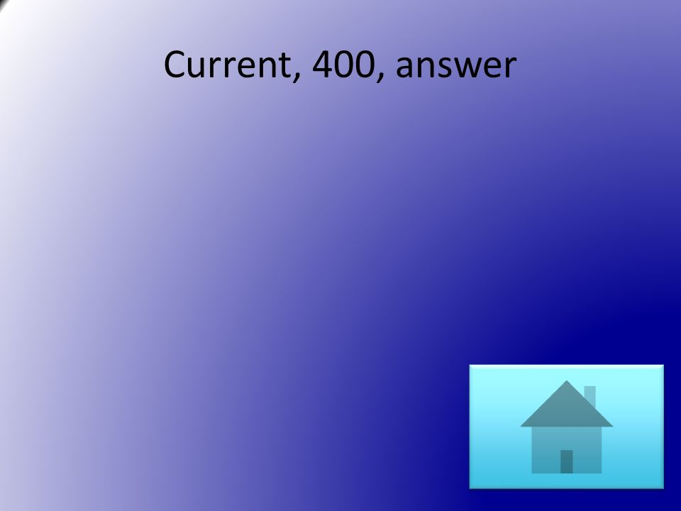 Current, 400, answer
