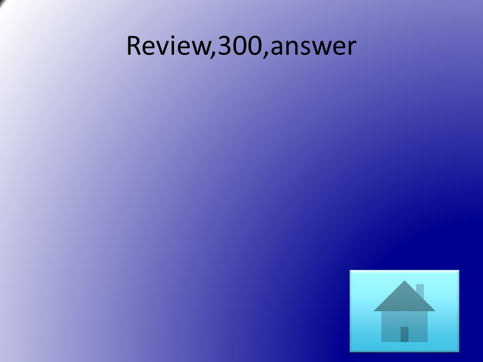 Review,300,answer