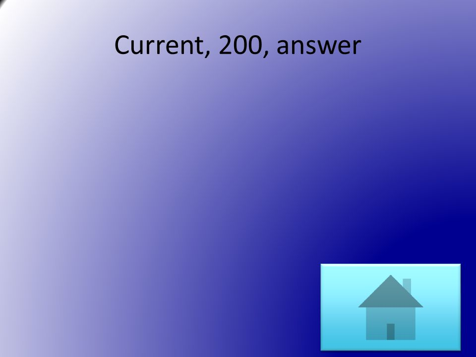 Current, 200, answer