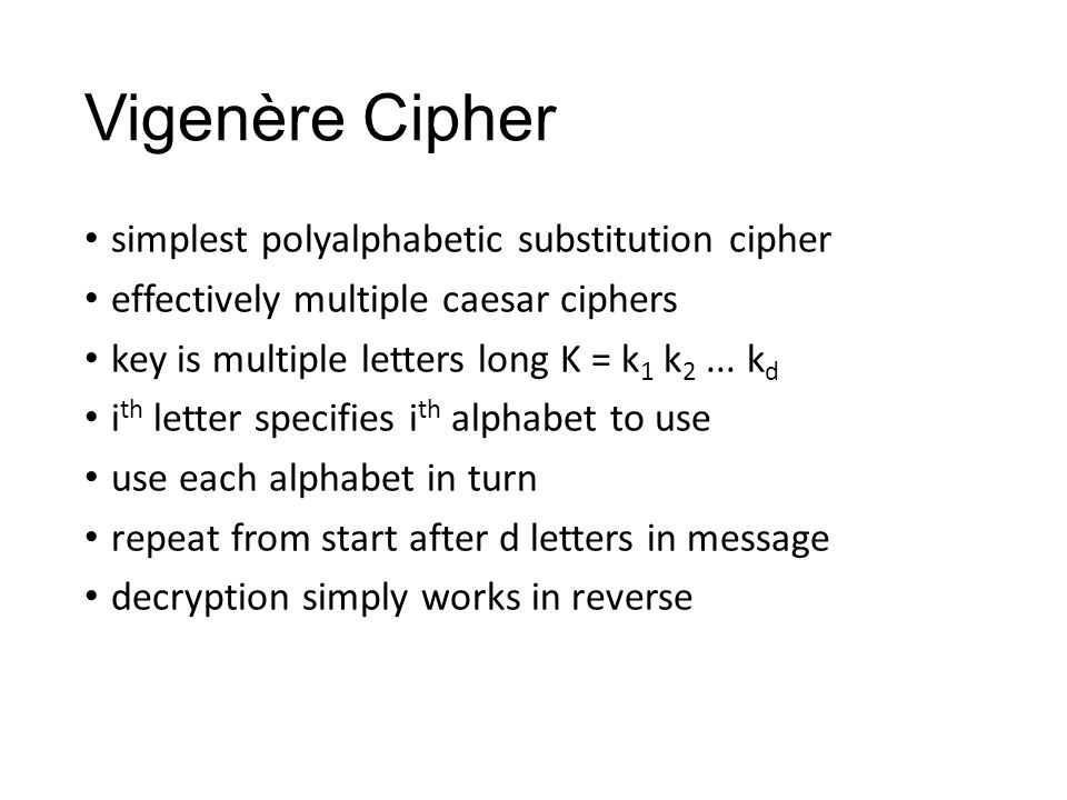 Chapter 2 classical encryption techniques symmetric encryption or vigenre cipher simplest polyalphabetic substitution cipher effectively multiple caesar ciphers key is multiple letters long k thecheapjerseys Gallery