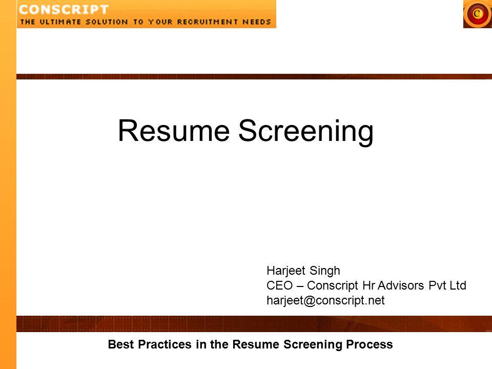best practices in the resume screening process resume screening harjeet singh ceo conscript hr advisors pvt ltd - Resume Best Practices