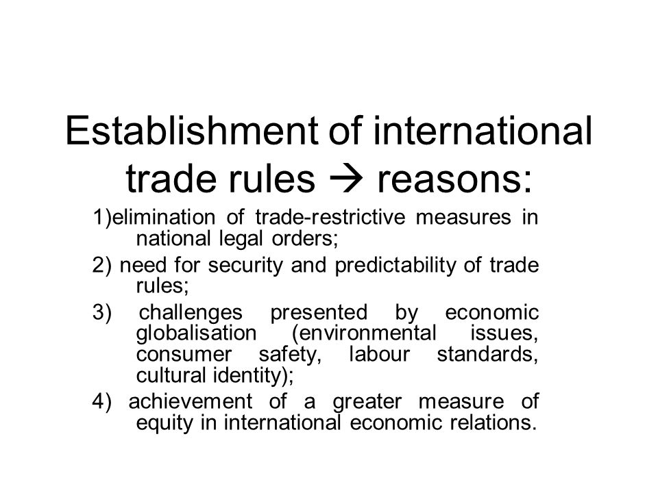 international trade rules and practices have worked Learn about the rules of the world trade organization and how a slowdown in international trade and the emerging global economy has led to calls to update and expand the rules.