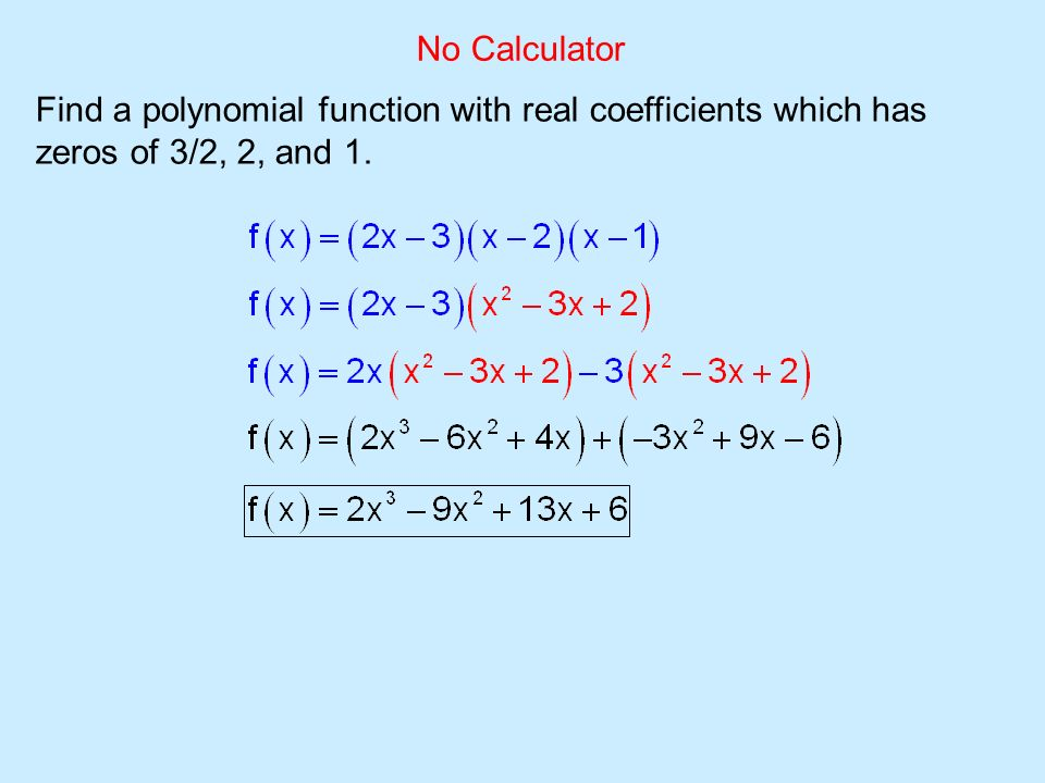Section 3.4 – Zeros of a Polynomial. Find the zeros of 2, -3 (d.r ...