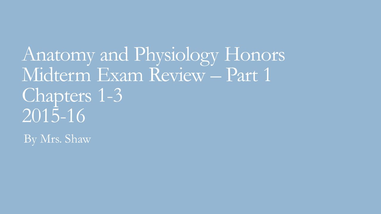 Anatomy and Physiology Honors Midterm Exam Review – Part 1 Chapters ...