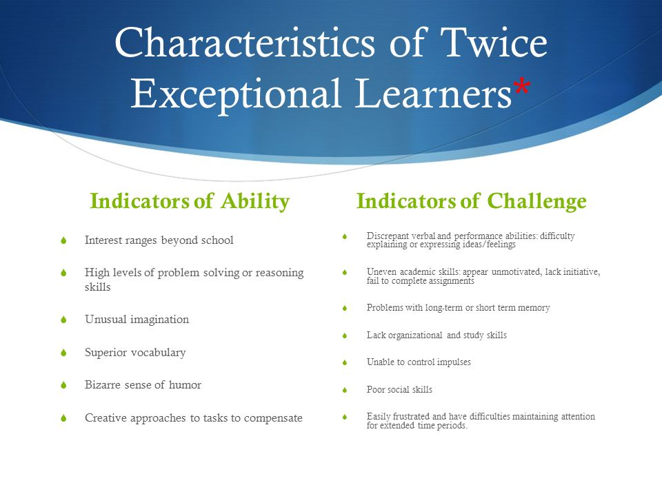 Twice Exceptional Learners Special >> The Twice Exceptional Learner A Brief Introduction For Parents