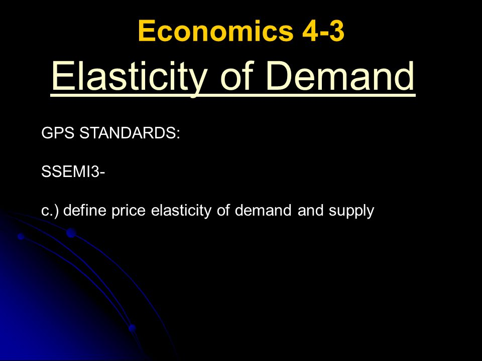 Notebook 12 Economics 4 3 Elasticity Of Demand Ppt Download