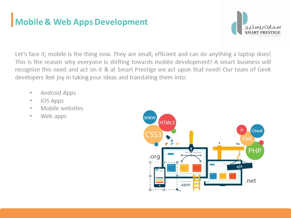 Mobile & Web Apps Development Let's face it, mobile is the thing now.
