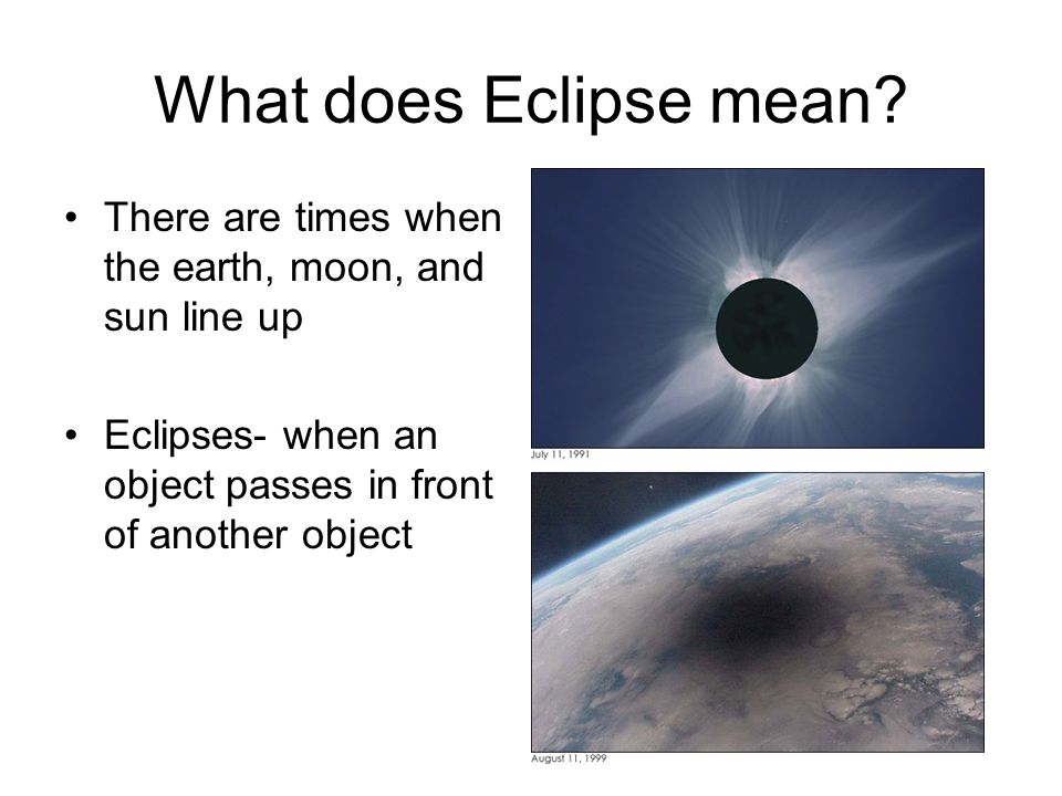 Earth Moon Sun What Does Eclipse Mean There Are Times When The