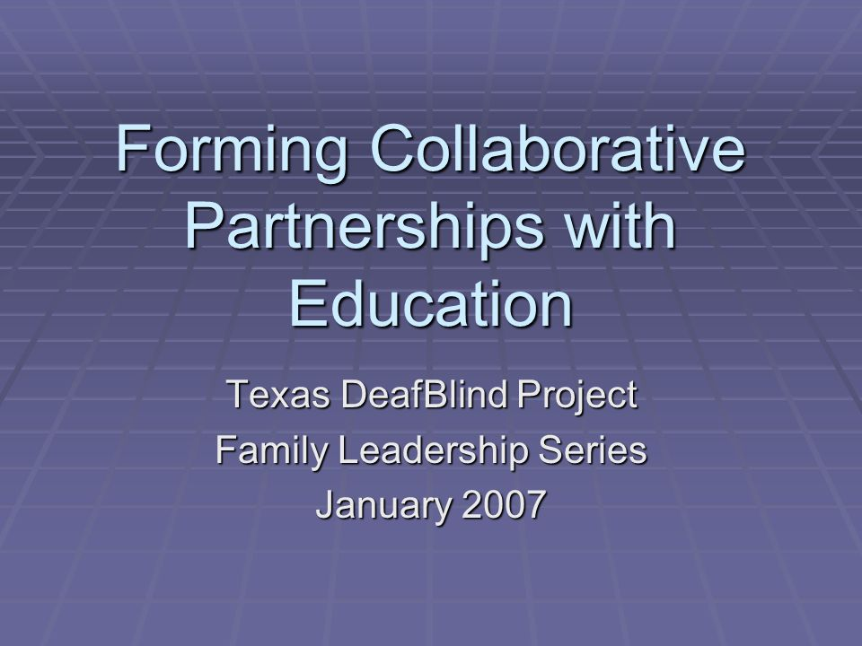 A Special Ed Partnership Makes Texas >> Forming Collaborative Partnerships With Education Texas Deafblind
