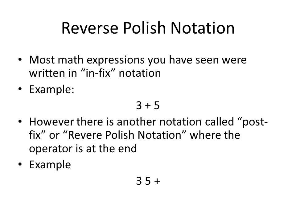 Reverse Polish Notation Written by J J  Shepherd  - ppt download