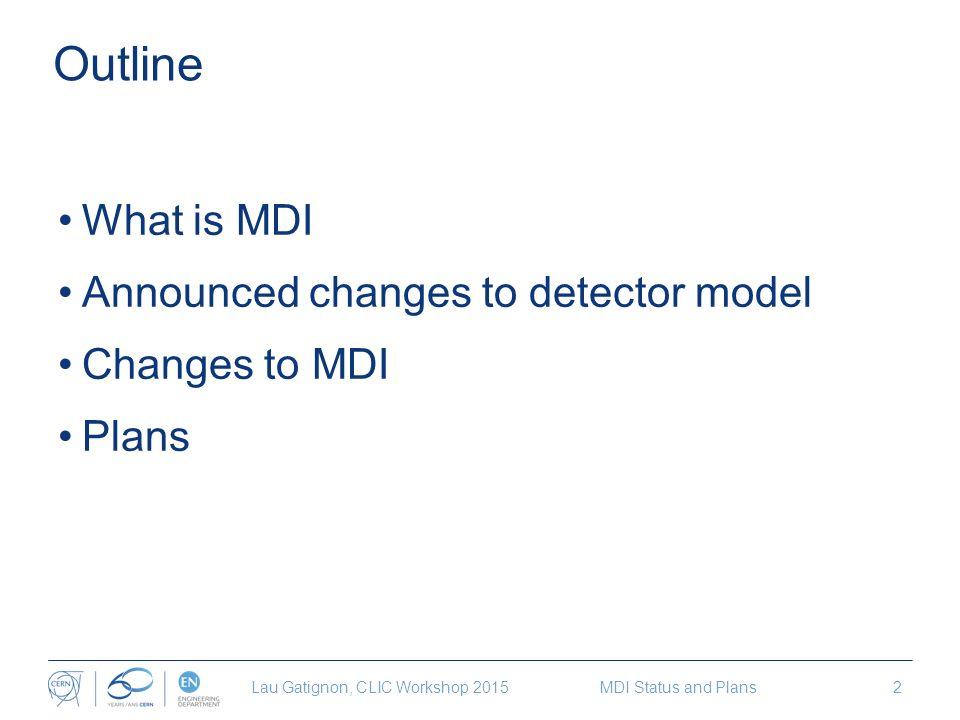 MDI Status and Plans Lau Gatignon / EN-MEF On behalf of the MDI