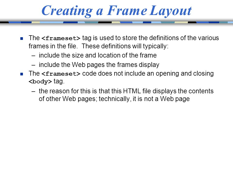 HTML Frames. Advantages to Using Frames n flexibility in design n ...