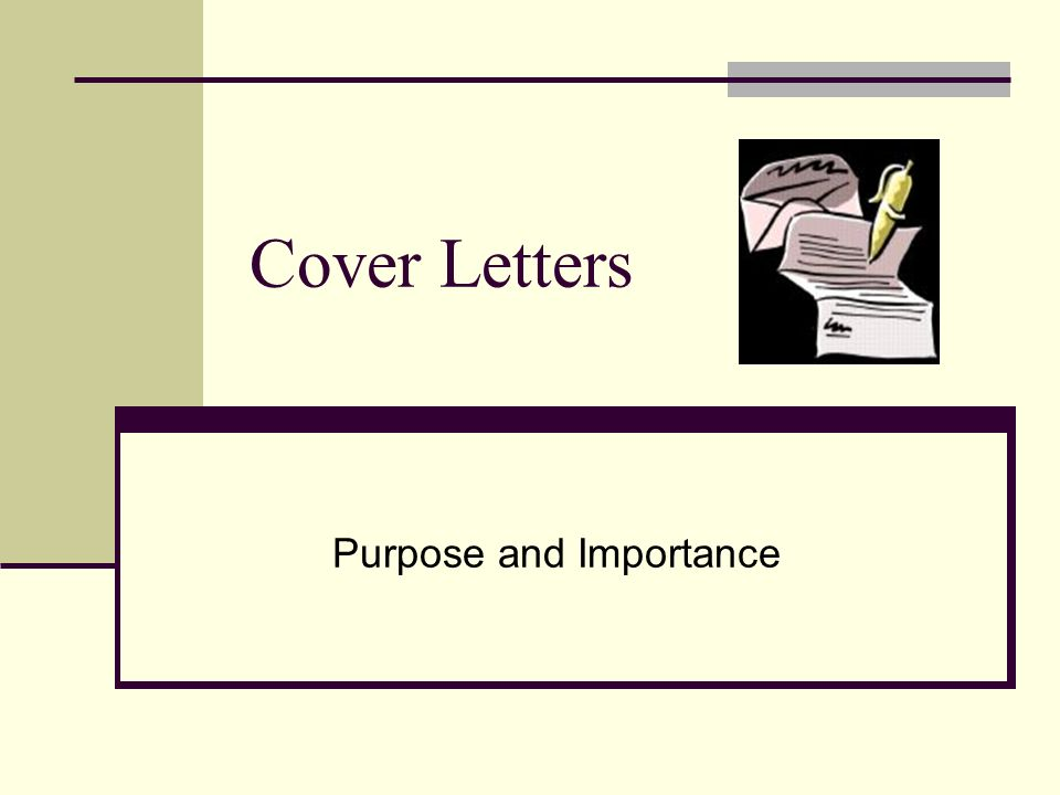 Cover Letters Purpose And Importance Why A Cover Letter The Cover - Are-cover-letters-important