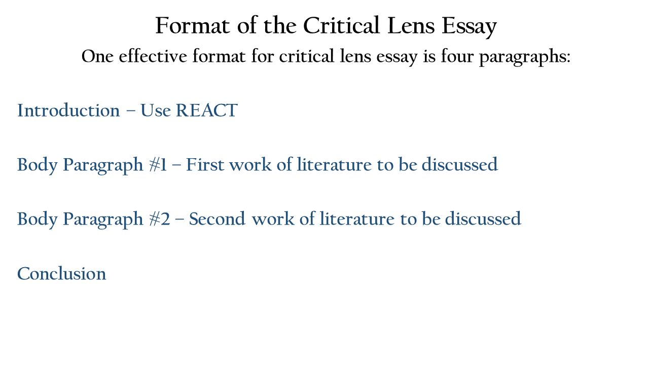 introduction to the critical lens essay Introduction more often, students have faced the challenge of effectively coming up with a critical lens essay it is very common for high school and even college students to be called upon to come up with an essay they all seem to make the same mistake of writing an ordinary essay.