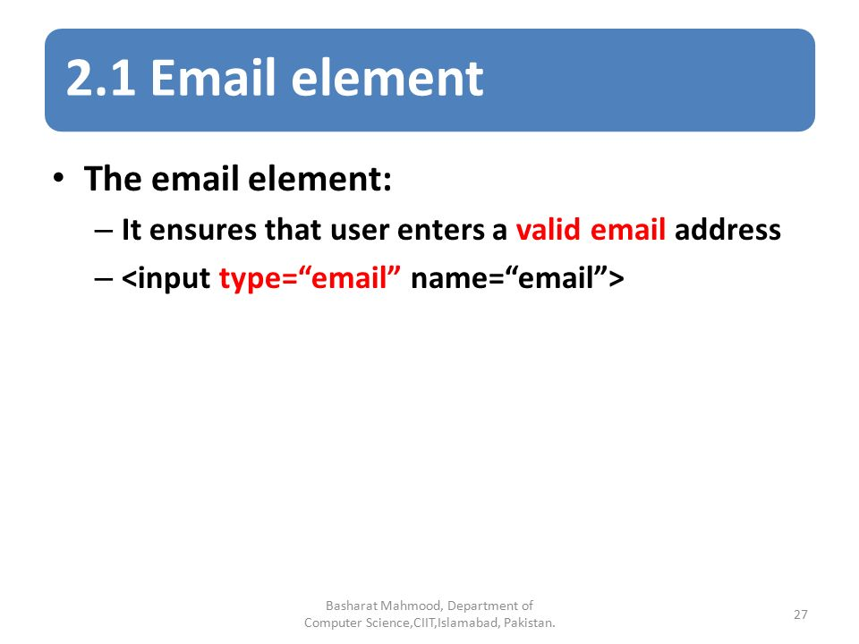 HTML 5 Form elements Basharat Mahmood, Department of Computer