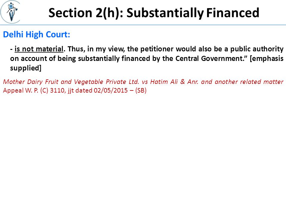 Section 2(h): Substantially Financed Delhi High Court: - is not material.