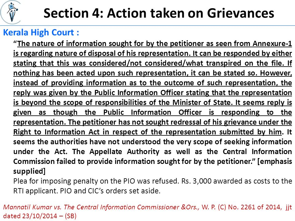 Section 4: Action taken on Grievances Kerala High Court : The nature of information sought for by the petitioner as seen from Annexure-1 is regarding nature of disposal of his representation.