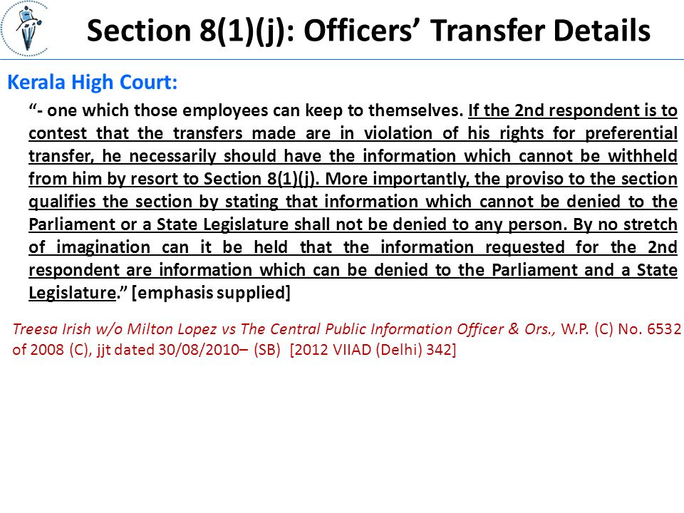 Section 8(1)(j): Officers' Transfer Details Kerala High Court: - one which those employees can keep to themselves.