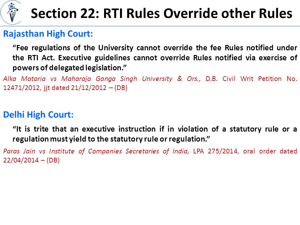 Section 22: RTI Rules Override other Rules Rajasthan High Court: Fee regulations of the University cannot override the fee Rules notified under the RTI Act.