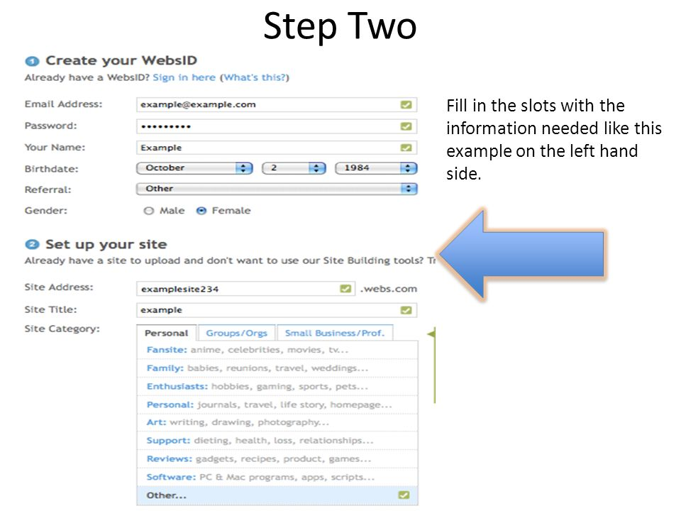 Step Two Fill in the slots with the information needed like this example on the left hand side.
