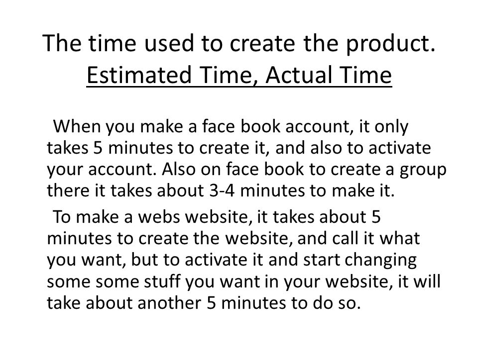 The time used to create the product.