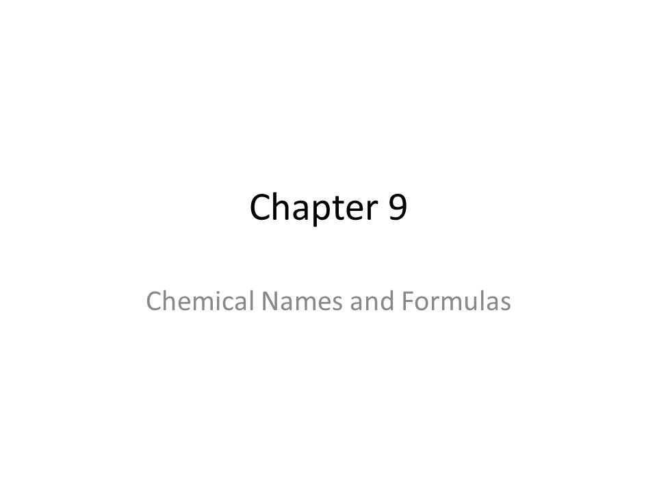 Chapter 9 Chemical Names And Formulas Do Now Objective