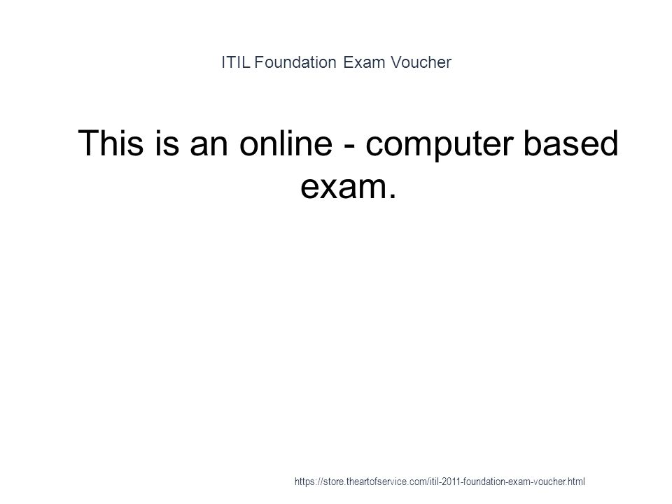 Itil Foundation Exam Voucher 1 This Is An Online Computer Based