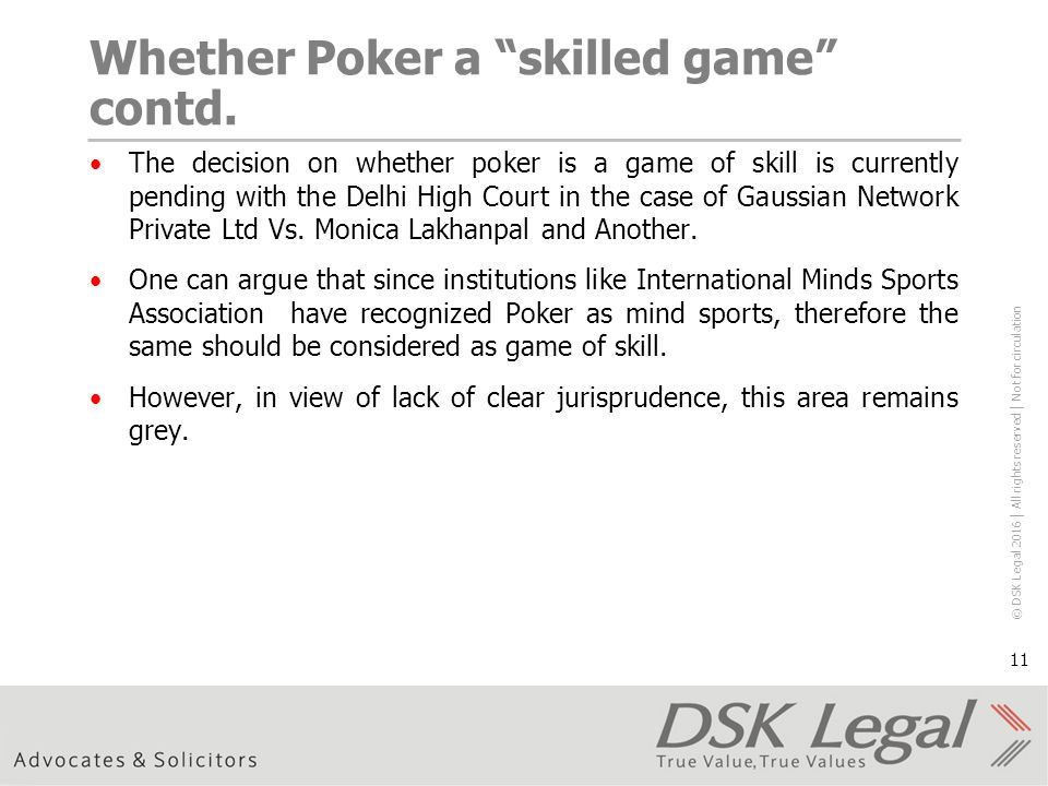© DSK Legal 2016 │ All rights reserved │ Not for circulation 11 Whether Poker a skilled game contd.
