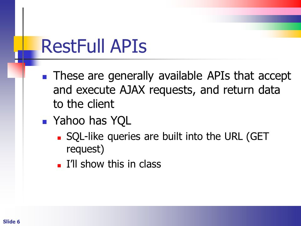AJAX and REST  Slide 2 What is AJAX? It's an acronym for