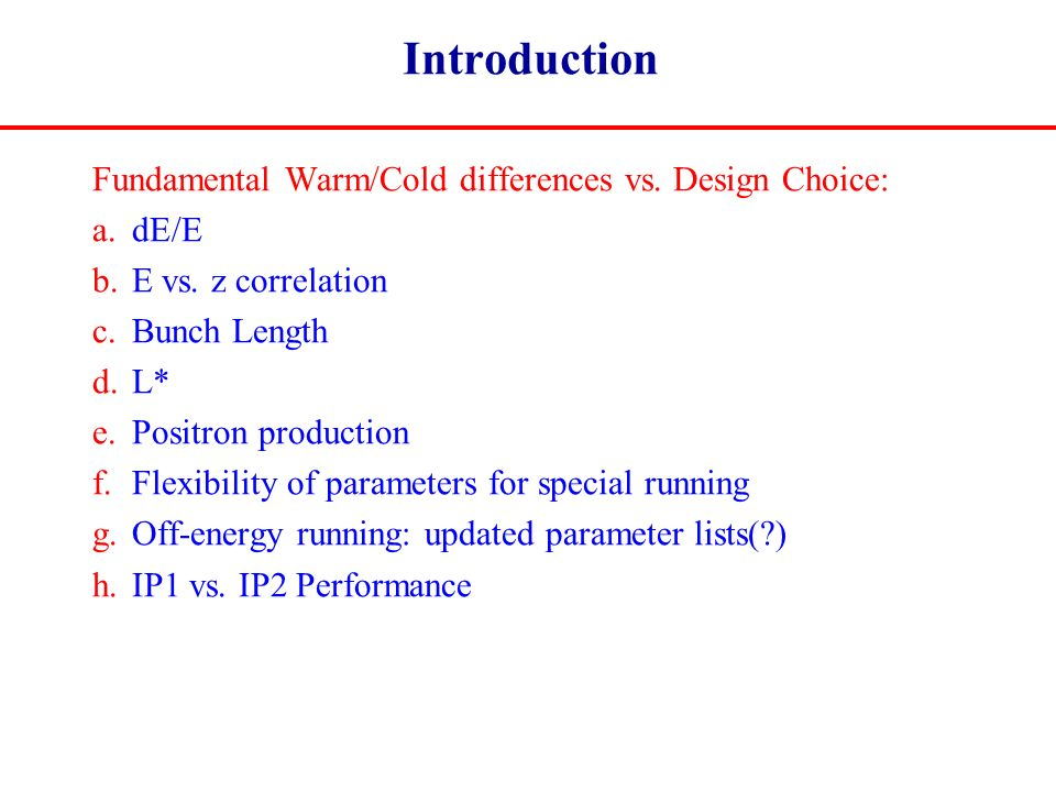 Introduction Fundamental Warm/Cold differences vs.