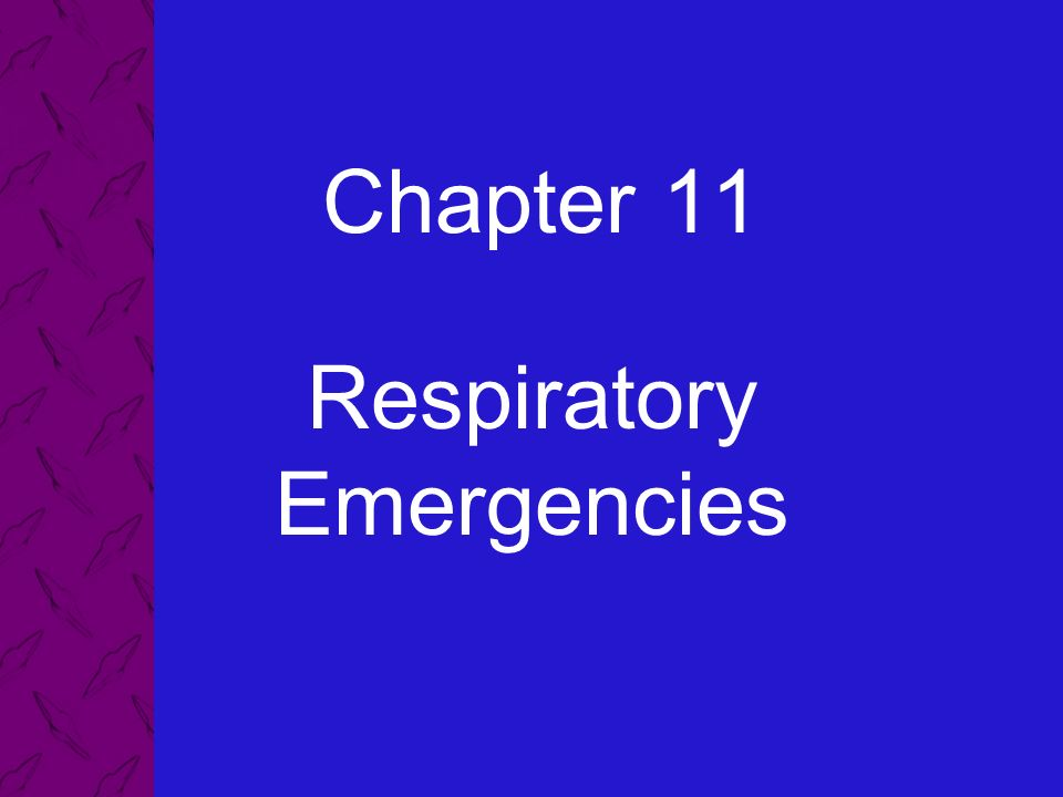 Chapter 11 Respiratory Emergencies 11 Respiratory