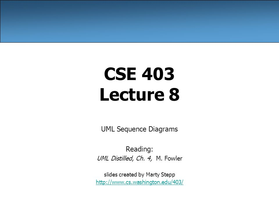 Cse 403 lecture 8 uml sequence diagrams reading uml distilled ch cse 403 lecture 8 uml sequence diagrams reading uml distilled ch ccuart Choice Image