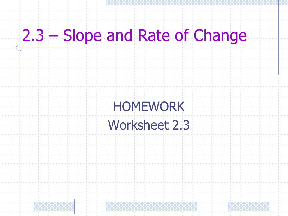 Chapter 2 Linear Equations And Functions 23 Slope Rate Of. 16 23 Slope And Rate Of Change Homework Worksheet. Worksheet. Slope As Rate Of Change Worksheet At Mspartners.co