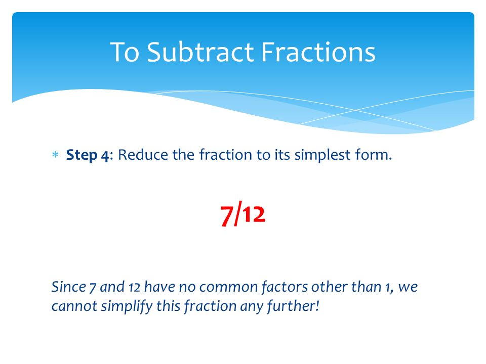 simplest form 7/12  9.9 Subtracting Fractions Mme DiMarco.  Learning Goal ...