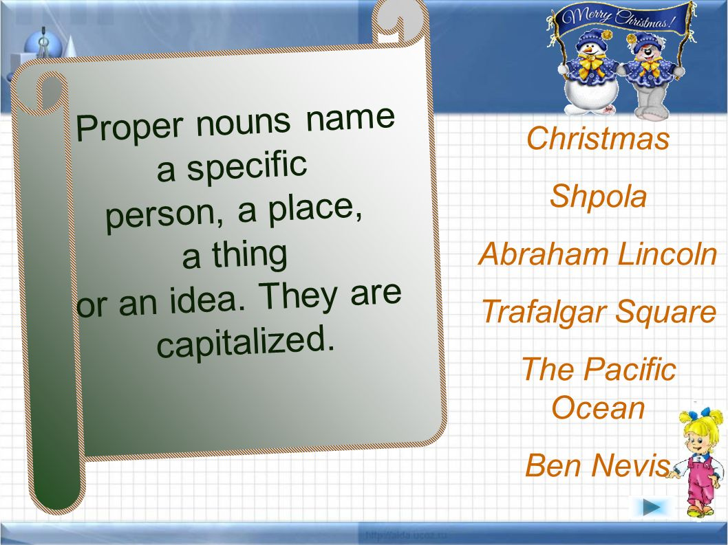 What are Nouns? Nouns are names of objects, i.e. things, human ...