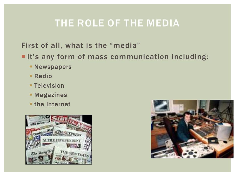 the role of media in any the role of media in any society is to reflect and reinforce the dominant ideas of that society on a surface level, genre theory can be seen as a means of the division of the world of literature into types and naming those types (robert allen.