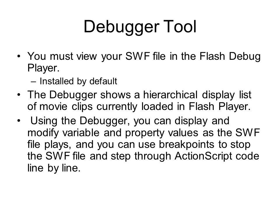 Debugging tools in Flash CIS 126  Debugging Flash provides