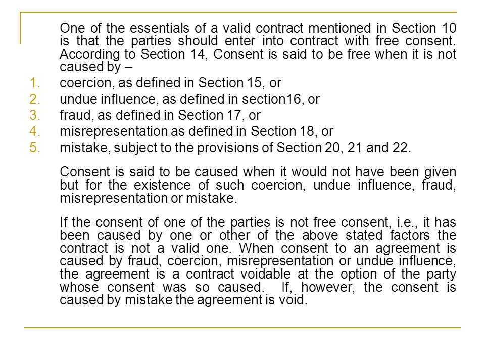 Free Consent  One of the essentials of a valid contract
