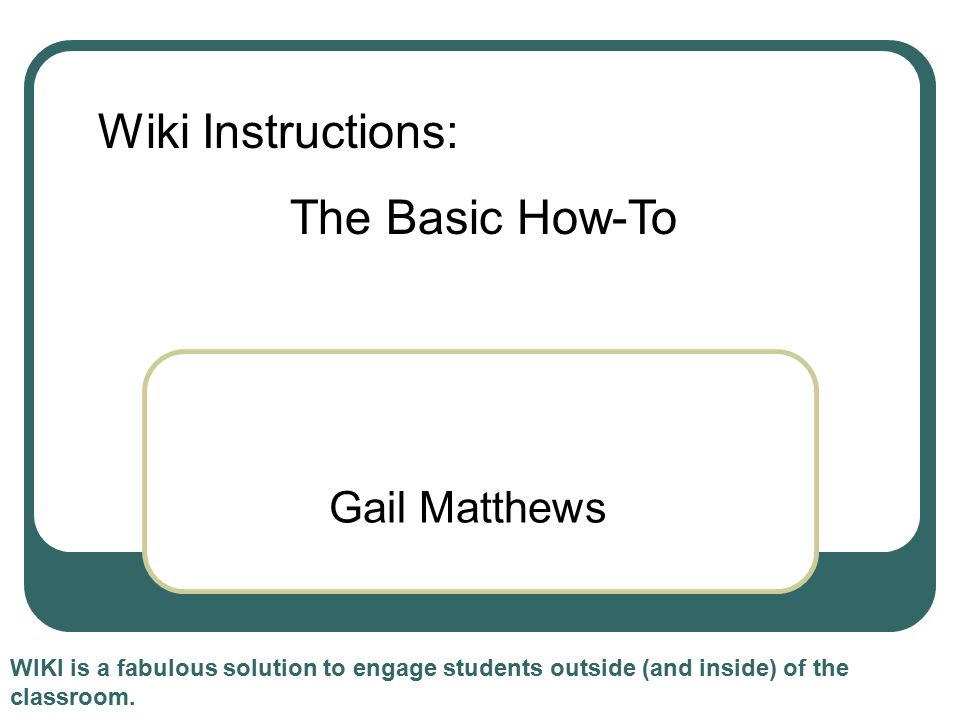 Gail Matthews Wiki Is A Fabulous Solution To Engage Students Outside
