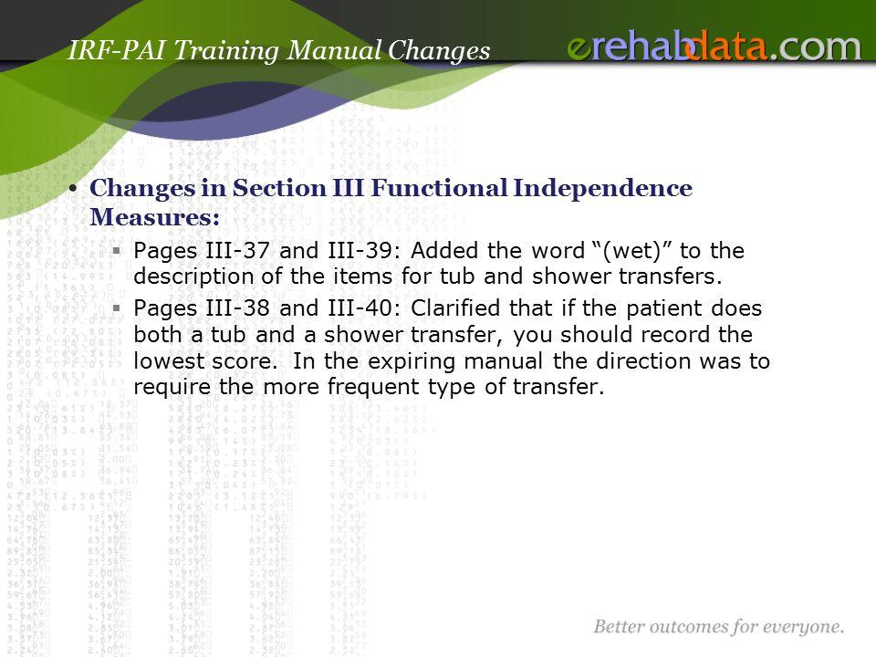 2013 irf pai updates june 19 2012 lisa werner and melissa berkoff rh slideplayer com Functional Independence Measure Levels Functional Independence Measure Form