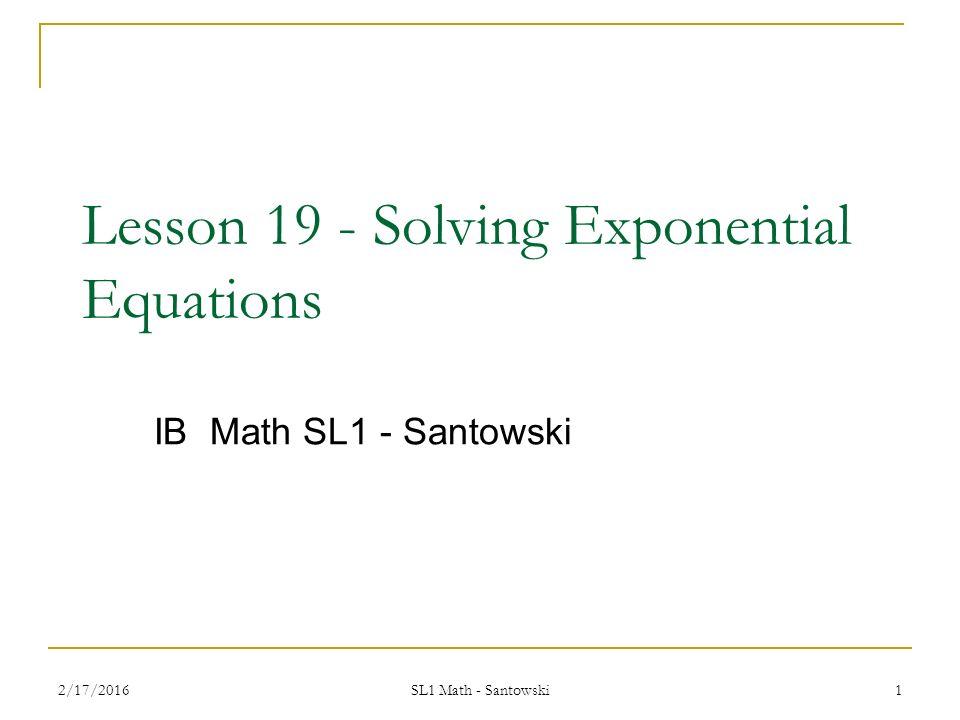 Lesson 19 - Solving Exponential Equations IB Math SL1 - Santowski 2 ...