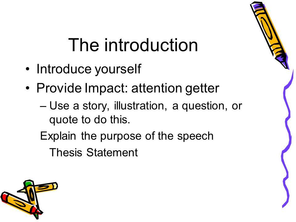 Speech Organization  The introduction Introduce yourself