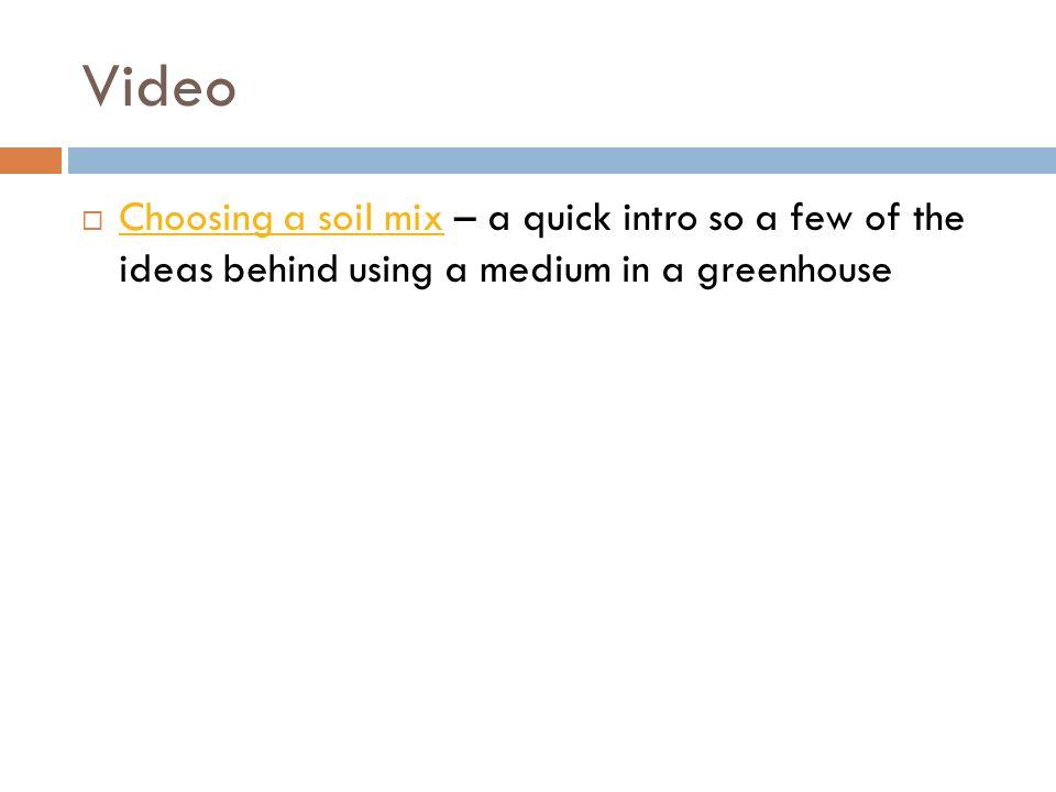 MEDIUM ADDITIVES  Video  Choosing a soil mix – a quick